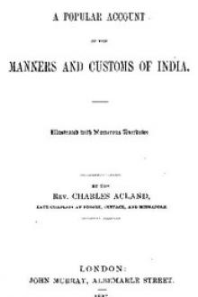 A Popular Account of the Manners and Customs of India by Charles Acland