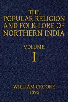 The Popular Religion and Folk-Lore of Northern India, Vol. 1