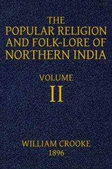 The Popular Religion and Folk-Lore of Northern India, Vol. 2