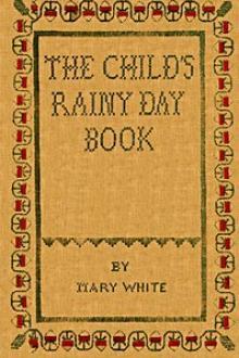 The Child's Rainy Day Book