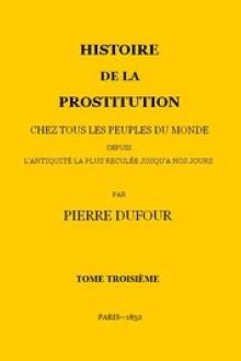 Histoire de la prostitution chez tous les peuples du monde depuis l'antiquité la plus reculée jusqu'à nos jours