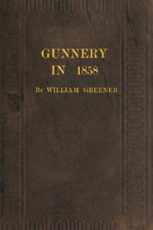 Gunnery in 1858: Being a Treatise on Rifles, Cannon, and Sporting Arms