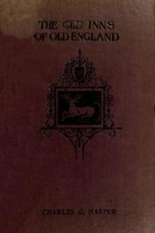 The Old Inns of Old England, Volume 1 (of 2) by Charles G. Harper
