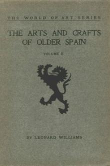 The Arts and Crafts of Older Spain, Volume 2