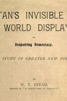 Satan's Invisible World Displayed; or, Despairing Democracy by William Thomas Stead
