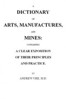 A Dictionary of Arts, Manufactures and Mines