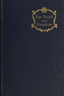 For Faith and Freedom by Sir Walter Besant