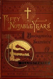 Fifty Notable Years by J. G. Adams