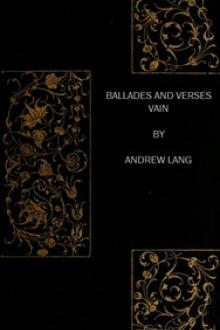 Ballades and Verses Vain by Andrew Lang