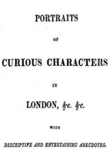Portraits of Curious Characters in London, &c. &c.