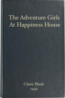 The Adventure Girls at Happiness House by Clair Blank