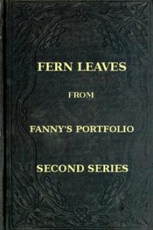 Fern Leaves from Fanny's Port-folio.