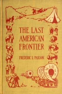 The Last American Frontier by Frederic L. Paxson