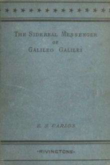 The Sidereal Messenger of Galileo Galilei by Galileo Galilei, Johannes Kepler