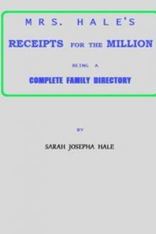 Mrs. Hale's Receipts for the Million by Sarah Josepha Buell Hale