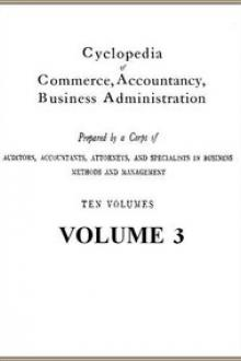 Cyclopedia of Commerce, Accountancy, Business Administration, v. 03