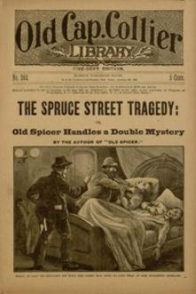 The Spruce Street Tragedy by Unknown