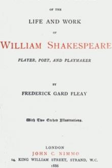 A Chronicle History of the Life and Work of William Shakespeare by Frederick Gard Fleay