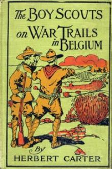 The Boy Scouts on War Trails in Belgium by active 1909-1917 Carter Herbert