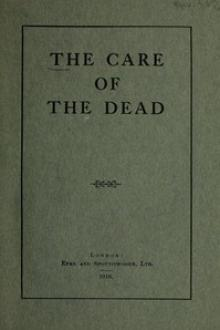 The Care of the Dead by Anonymous