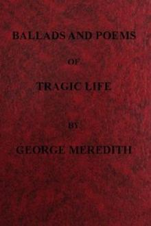 Ballads and Poems of Tragic Life by George Meredith