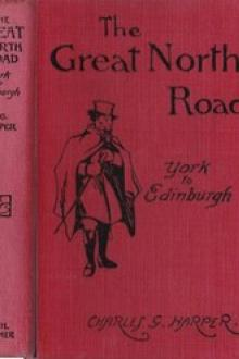 The Great North Road: York to Edinburgh by Charles G. Harper