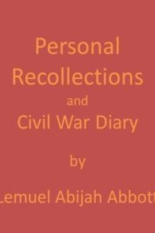 Personal Recollections and Civil War Diary by Lemuel Abijah Abbott
