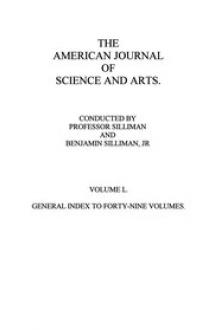 The American Journal of Science and Arts, Volume 50 (First Series)