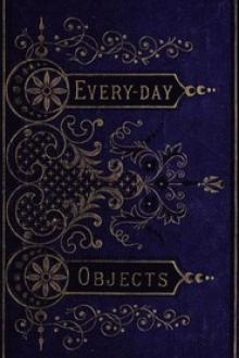 Everyday Objects by William Henry Davenport Adams