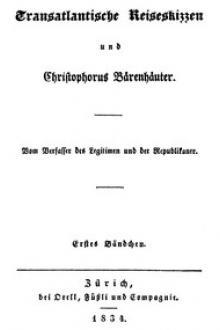 Transatlantische Reiseskizzen und Christopherus Bärenhäuter