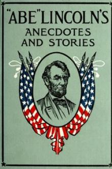 """Abe"" Lincoln's Anecdotes and Stories by Unknown"