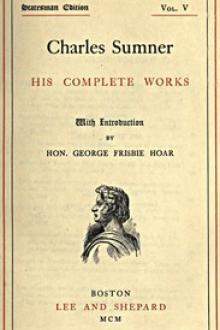 Charles Sumner: his complete works, volume 05
