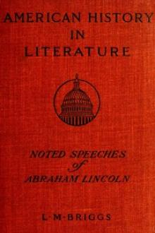Noted Speeches of Abraham Lincoln by Abraham Lincoln