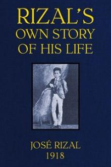 Rizal's own story of his life by José Rizal