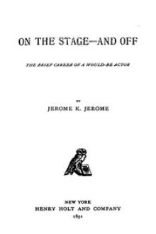 On the Stage–and Off