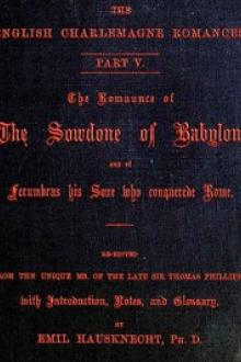 The Romaunce of the Sowdone of Babylone and of Ferumbras His Sone Who Conquerede Rome by Unknown