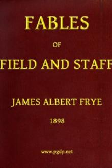 Fables of Field and Staff by James Albert Frye