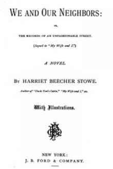 We and Our Neighbors by Harriet Beecher Stowe