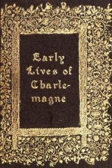 Early Lives of Charlemagne by Eginhard and the Monk of St Gall edited by Prof