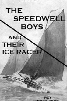 The Speedwell Boys and Their Ice Racer by Roy Rockwood