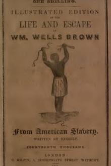 Illustrated Edition of the Life and Escape of Wm. Wells Brown from American Slavery by William Wells Brown