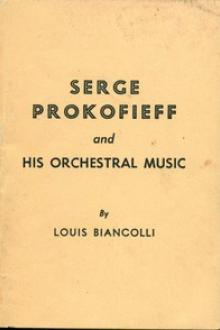 Serge Prokofieff and His Orchestral Music by Louis Leopold Biancolli
