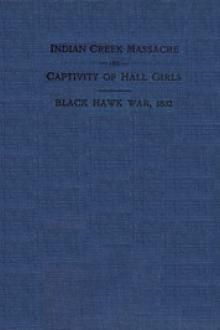 Indian Creek Massacre and Captivity of Hall Girls