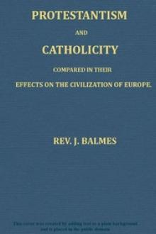 Protestantism and Catholicity compared in their effects on the civilization of Europe