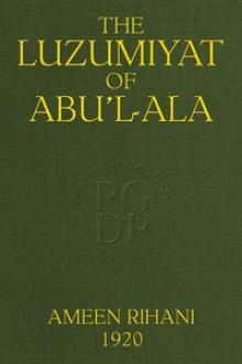 The Luzumiyat of Abu'l-Ala by Abu al-Ala al-Maarri