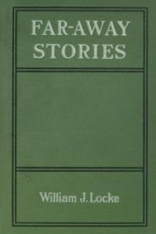 Far-away Stories by William J. Locke