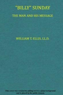 """Billy"" Sunday, the Man and His Message by William Thomas Ellis"