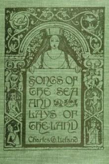 Songs of the Sea and Lays of the Land by Charles Godfrey Leland
