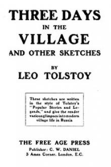 Three Days in the Village, and Other Sketches. by graf Tolstoy Leo