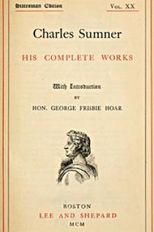 Charles Sumner: his complete works, volume 20